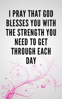 May God bless you with strength. | A collection of powerful Morning prayers to help you start your day in victory. You will find: motivational morning prayers, faith christian quotes, inspirational quotes, mood boosting quotes, quotes to live by, uplifting christian quotes and uplifting bible verses and quotes for women. #inspirationalquotesforwomen