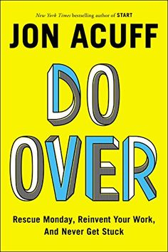 Do Over: Rescue Monday, Reinvent Your Work, and Never Get Stuck by Jon Acuff -- Highly recommended for any entrepreneur, business owner, and someone who wants to be one.