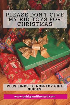 Find out why I don't put toys on my kid's Christmas list. No, I'm not the meanest Mommy ever. But I have come up with plenty of non-toy gifts to buy for all ages. There is an evergrowing link section to non-toy gift guides for all ages. http://quirkyandthenerd.com