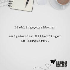 Visual Statements®️️ Lieblingsyogaübung: Aufgehender Mittelfinger im Morgenrot. Sprüche / Zitate / Quotes / Lieblingskollegen / Office / arbeiten / Kollegen / Chef / lustig / Alltag / Büro / Arbeit / Kaffee / Feierabend
