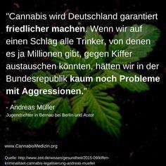 Ein Zitat von Andreas Müller, dem Jugendrichter der sich für eine andere Cannabispolitik einsetzt.
