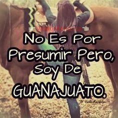 Soy de Guanajuato..