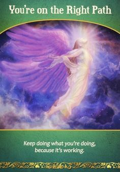 You're on the right path -- Life Purpose Oracle Card Deck by Doreen Virtue #angels #angelcards #readings #guidance www.facebook.com/angelsoflight44