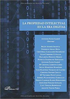 La Propiedad intelectual en la era digital [Recurs electrònic] / Fayos Gardó, Antonio (ed.) ; Belén Andrés Segovia ... [et al.]