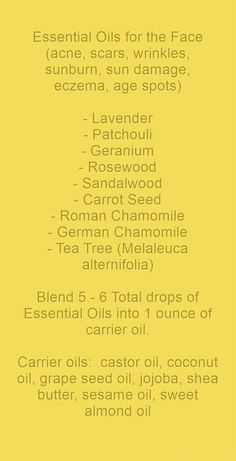 Essential Oils for the Face (acne, scars, wrinkles, sunburn, sun damage, eczema, age spots) - Lavender - Patchouli - Geranium - Rosewood - Sandalwood - Carrot Seed - Roman Chamomile - German Chamomile - Tea Tree (Melaleuca alternifolia) Blend 5 - 6 Total drops of Essential Oils into 1 ounce of carrier oil. Carrier oils: castor oil, coconut oil, grape seed oil, jojoba, shea butter, sesame oil, sweet almond oil #aqiskincare #skincare #natural #naturalskincare #sensitiveskincare #australianmade…