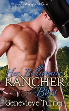 Her Billionaire Rancher Boss (A Cowboy of Her Own, Book One) by Genevieve Turner http://www.amazon.com/dp/B0142429BC/ref=cm_sw_r_pi_dp_X.i9wb1MB0YHN