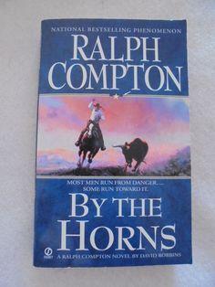 By the Horns a Ralph Compton Novel Paperback 2006