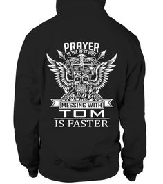 # TOM PRAYER IS THE BEST WAY .  TOM PRAYER IS THE BEST WAY  A GIFT FOR A SPECIAL PERSON   It's a unique tshirt, with a special name!   HOW TO ORDER:  1. Select the style and color you want:  2. Click Reserve it now  3. Select size and quantity  4. Enter shipping and billing information  5. Done! Simple as that!  TIPS: Buy 2 or more to save shipping cost!   This is printable if you purchase only one piece. so dont worry, you will get yours.   Guaranteed safe and secure checkout via:  Paypal…