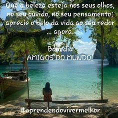 Viva... @anjah013 #saborearavida #verobelo #vivendomelhortododosdias