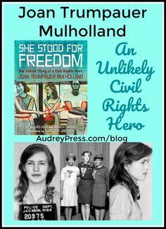 An Unlikely Civil Rights Hero --Joan Trumpauer Mulholland #ReadYourWorld #Activist #Activism