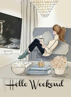 rose hill designs by heather stillufsen Hello Weekend, Bon Weekend, Happy Weekend, Happy Day, Hello Saturday, Hello Summer, Weekend Quotes, Morning Quotes, Morning Messages