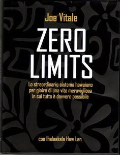 ZERO LIMITS by Joe Vitale http://www.ilgiardinodeilibri.it/libri/__zero-limits.php?pn=130