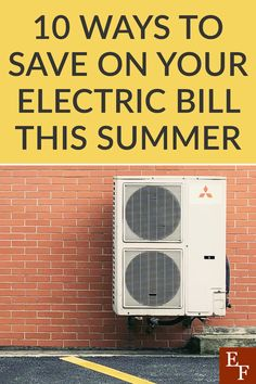 10 Ways to Save on Your Electric Bill In The Summer | Everything Finance Heat Energy, Energy Use, Solar Energy, Save Energy, Best Business Plan, Compact Fluorescent Bulbs, Finance Blog, Best Investments