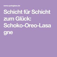 Schicht für Schicht zum Glück: Schoko-Oreo-Lasagne
