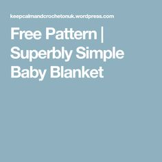 Free Pattern | Superbly Simple Baby Blanket