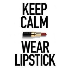 Mary Kay - Keep calm and wear lipstick. As a Mary Kay beauty consultant I can help you, please let me know what you would like or need. Lipstick Quotes, Makeup Quotes, Beauty Quotes, Makeup Humor, Mary Kay, Purple Lipstick, Red Lipsticks, Brown Lipstick, Bright Lipstick
