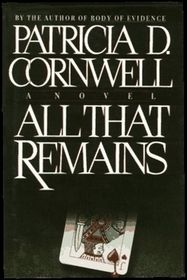 All That Remains (Kay Scarpetta, #3) - Patricia D. Cornwell