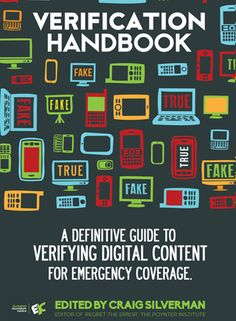 """Verification Handbook - A definitive guide to verifying digital content for emergency coverage"" by European Journalism Centre. Web Social, Social Media Content, Internet Hoaxes, Fake True, Information Literacy, Digital Citizenship, Fake News, Verify, Journalism"