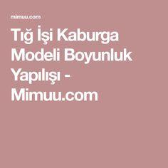 Tığ İşi Kaburga Modeli Boyunluk Yapılışı - Mimuu.com