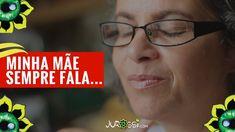 MINHA MÃE SEMPRE FALA...