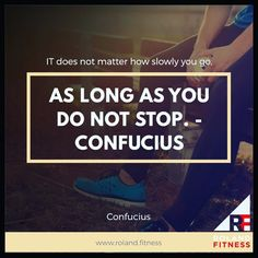 Photo of the day  It does not matter how slowly you go as long as you do not stop. - Confucius .Stay consistent and you will build habits. These habits will help you get disciplined..... . #socialenvy #inspiration #quote #lifestyle #getfit #tbt #training #run #runner #exercise #justdoit #instarun #Instafit #determination #fitspo #fitnessmodel #fitnessaddict #fitfam #photooftheday #mindset #triathlon #healthychoices #diet #eatclean #london #motivation #success