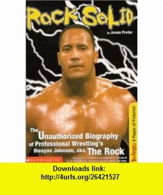 Rock Solid The Slammin Unauthorized Biography Of Professional Wrestl (Superstars (Scholastic)) (9780439222211) James Preller , ISBN-10: 0439222214  , ISBN-13: 978-0439222211 ,  , tutorials , pdf , ebook , torrent , downloads , rapidshare , filesonic , hotfile , megaupload , fileserve