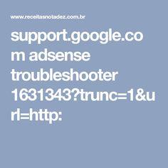 support.google.com adsense troubleshooter 1631343?trunc=1&url=http: