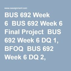 BUS 692 Week 6  BUS 692 Week 6 Final Project  BUS 692 Week 6 DQ 1, BFOQ  BUS 692 Week 6 DQ 2, Foreign Restrictions on Termination Resource Management, Final Exams, Human Resources, Homework, Finals, Student, Projects, Log Projects, Blue Prints