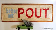 BETTER NOT POUT Christmas sign painting Better Not Pout aqua and red by 4WitsEnd, via Etsy