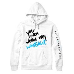 Wear My Sweatshirt : JACB : Jacob Sartorius