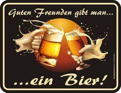 echten Freunden gibt man ein Bier
