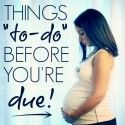 Countdown to Baby: Things to do the month before baby arrives