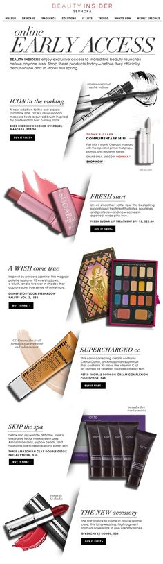 I really look forward to the Sephora Beauty Insider emails. It doesn't feel like spam or an ad, it's informative and effective! Almost like receiving a clip from a beauty magazine in my inbox every day.: