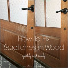 How To Fix Scratches In Wood {quickly and easily} – A Diamond in the Stuff Repair Scratched Wood, Scratched Wood Floors, Wood Repair, Old Wood Doors, Wood Front Doors, Wooden Doors, Clean Kitchen Cabinets, Dark Wood Cabinets, Cleaning Wood Cabinets