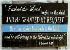 I Asked the Lord to Give Me This Child And He Granted My Request ~ Reclaimed Wood Sign, 1 Samuel 1:27 by Country Akers, Etsy