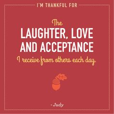 Judy is thankful for laughter, love and acceptance. #Thanksgiving #thankful
