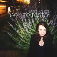 "Ashland High School 2012 graduate Jesse Hanson, a Framingham native, will release her first CD of original songs, ""Back To Boston,"" at 3:30 p.m. on Saturday Jan. 5 at Club Passim in Cambridge."