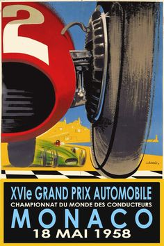 Vintage 1958 advertising poster promoting the Monaco Grand Prix which is held in the city streets of Monte Carlo and has been run since and widely considered to be one of the most important and prestigious automobile races in the world. Retro Poster, Vintage Posters, Poster Poster, Monte Carlo, Gp F1, Automobile, Monaco Grand Prix, Photocollage, Car Posters
