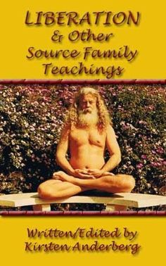 Liberation and Other Source Family Teachings by Kirsten Anderberg. $4.99. Author: Kirsten Anderberg. Publisher: Kirsten Anderberg; 1 edition (February 17, 2011). 122 pages