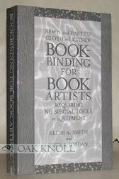 Bookbinding for Book Artists: Keith A. Smith, Fred A. Jordan: 9780963768254