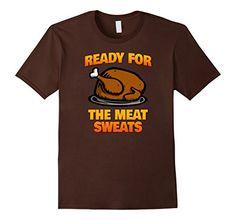 Mens Ready For The Meat Sweats Thanksgiving T-Shirt 2XL B... https://www.amazon.com/dp/B0748QYBJS/ref=cm_sw_r_pi_dp_x_ZRJ5zb922WZJ7