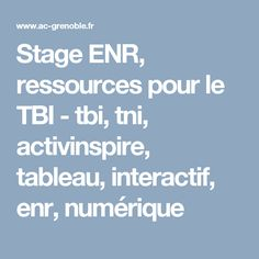 Stage ENR, ressources pour le TBI - tbi, tni, activinspire, tableau, interactif, enr, numérique