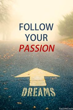 Follow your passion and live an exceptional life. #Life #Coaching