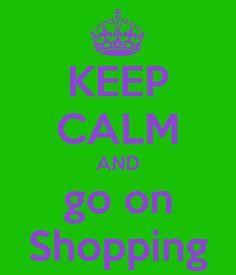 KEEP CALM AND go on Shopping