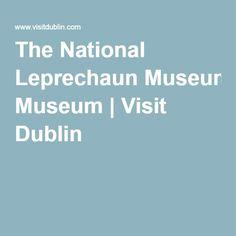 The National Leprechaun Museum | Visit Dublin