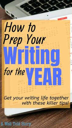 There's no bad time to prioritize your writing, but the new year gives us a clean slate. Here are 6 tips to help you rock your writing life in the new year!