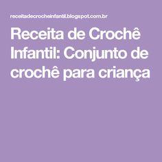 Receita de Crochê Infantil: Conjunto de crochê para criança