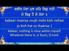 Gurbani | MERA MUJH MEIN KICHH NAHEEN | Read Bhagat Kabir's Shabad along with Bhai Gopal Singh Ji - YouTube