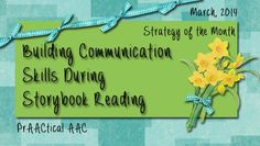 PrAACtical AAC: Building Communication Skills During Storybook Reading. Pinned by SOS Inc. Resources @SOS Inc. Resources.