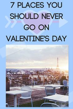 7 Places You Should Never Go on Valentine's Day